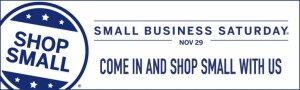 Small Business Saturday-November 29-2014-6793dfaeaedce2b3d0e76a48b5f73adc_L